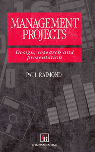 Management Projects: Design, Research, and Presentation: Raimond, Paul
