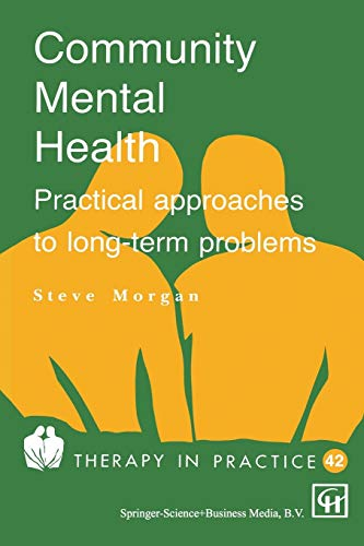 Community Mental Health: Practical Approaches to Long-term Problems: Morgan, S.