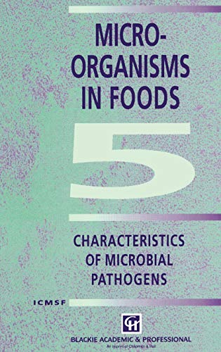 9780412473500: Microorganisms in Foods 5: Characteristics of Microbial Pathogens: Characteristics of Microbial Pathogens v. 5 (Food Safety Series)