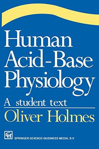 Human Acid-Base Physiology: Holmes, Oliver Wendell,