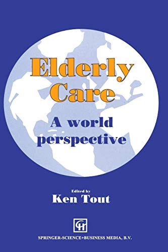 Elderly Care: A World Perspective: Tout Ken