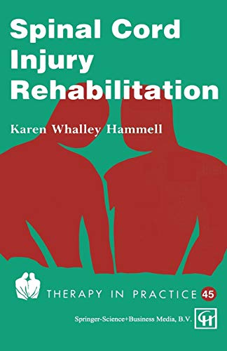 Spinal Cord Injury Rehabilitation (Therapy in Practice: Karen Whalley Hammell