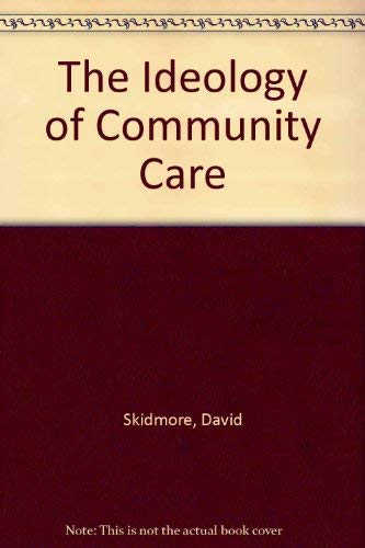 The Ideology of Community Care