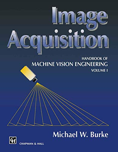 9780412479205: Image Acquisition: Handbook of machine vision engineering: Volume 1: Image Acquisition v. 1