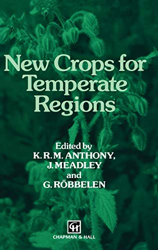 New Crops for Temperate Regions: K. Anthony, J.