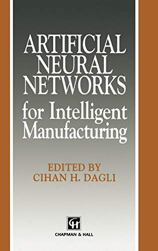 9780412480508: Artificial Neural Networks for Intelligent Manufacturing (Intelligent Manufactoring Series)