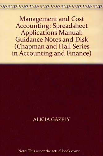 9780412485404: Management and Cost Accounting: Spreadsheet Applications Manual: Guidance Notes and Disk (Chapman and Hall Series in Accounting and Finance)
