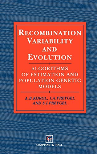 9780412494109: Recombination Variability and Evolution: Algorithms of estimation and population-genetic models