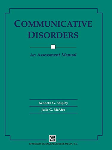 Communicative Disorders: An Assessment Manual: Kenneth G. Shipley,