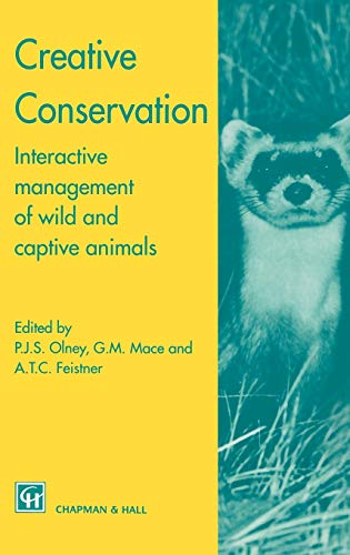 9780412495700: Creative Conservation: Interactive management of wild and captive animals
