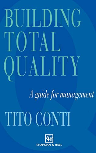 Building Total Quality: A guide for management: Conti, T.