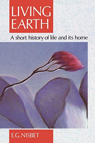 9780412530500: Living Earth: A short history of life and its home