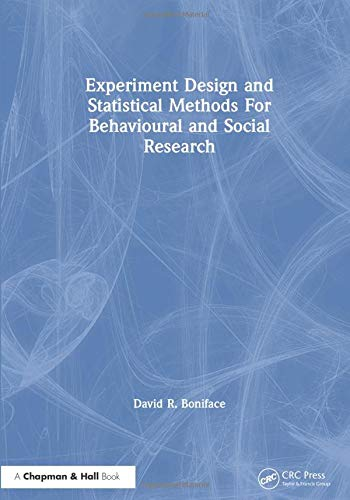 9780412542305: Experiment Design and Statistical Methods For Behavioural and Social Research