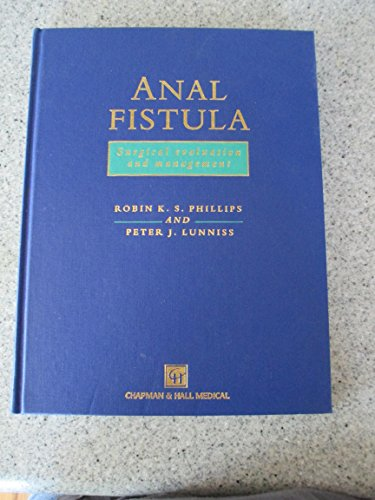 9780412544309: Anal Fistula: Surgical Evaluation and Management