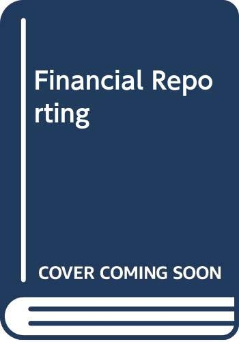 Financial Reporting: The Theoretical and Regulatory Framework: David Alexander, Ann