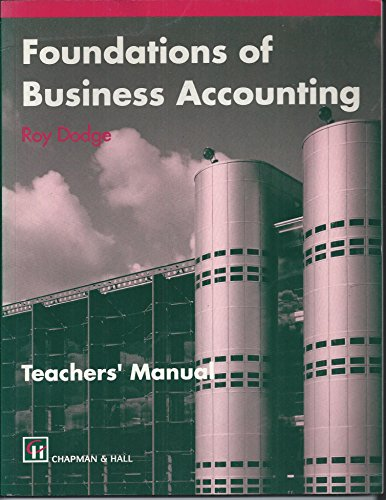 Foundations of Business Accounting: Teachers Manual: Dodge, Roy