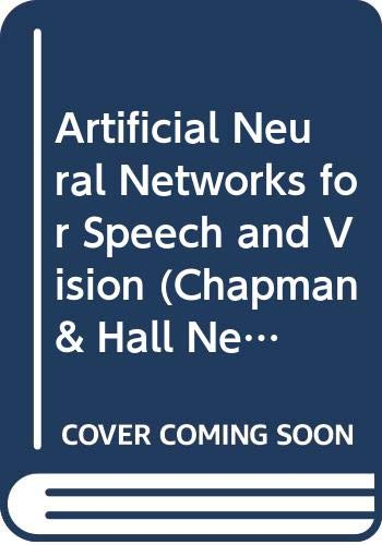 9780412548505: Artificial Neural Networks for Speech and Vision (Chapman & Hall Neural Computing Series)