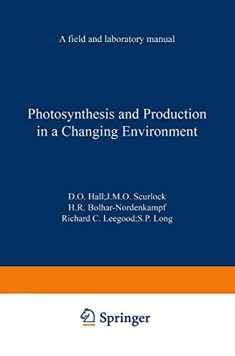 9780412549908: Photosynthesis and Production in a Changing Environment: A Field and Laboratory Manual