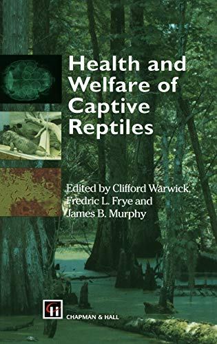 9780412550805: Health and Welfare of Captive Reptiles (Chapman and Hall Materials Management/)