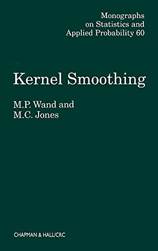 9780412552700: Kernel Smoothing (Chapman & Hall/CRC Monographs on Statistics & Applied Probability)