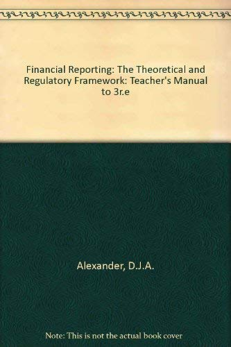9780412557606: Financial Reporting: The Theoretical and Regulatory Framework: Teacher's Manual to 3r.e