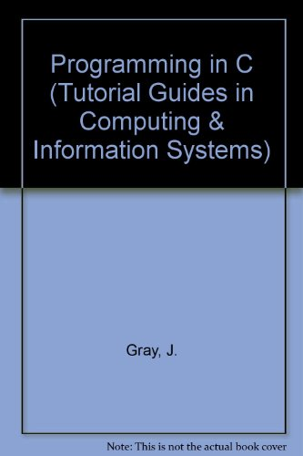 9780412559907: Programming in C (Tutorial Guides in Computing & Information Systems)