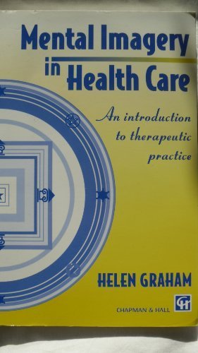 9780412569401: Mental Imagery in Health Care: An Introduction to Therapeutic Practice