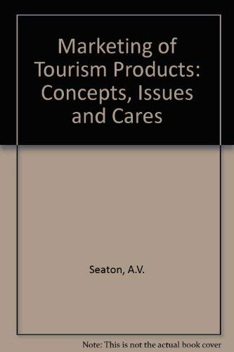 The Marketing of Tourism Products: Concepts, Issues: Seaton, A. V.,