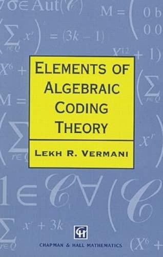 Elements of Algebraic Coding Theory (Chapman Hall/CRC: Vermani, L.R.