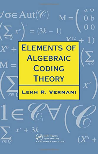 9780412573804: Elements of Algebraic Coding Theory (Chapman Hall/CRC Mathematics Series)
