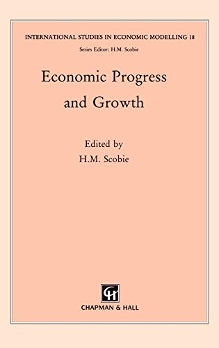 9780412575105: Economic Progress and Growth (Exlog Series of Petroleum Geology and Engineering Handbooks)