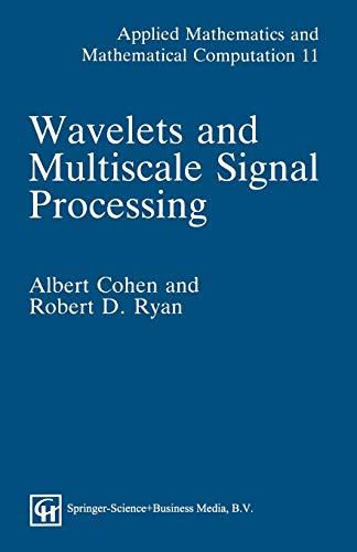Wavelets and Multiscale Signal Processing (Applied Mathematics): Albert Cohen; Robert