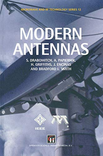 Modern Antennas (Microwave and RF Techniques and Applications) (0412579103) by Drabowitch, S.; Papiernik, A.; Encinas, J.; Griffiths, H.; Smith, B.