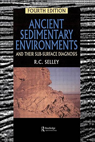 Ancient Sedimentary Environments and Their Sub-Surface Diagnosis: Selley Richard