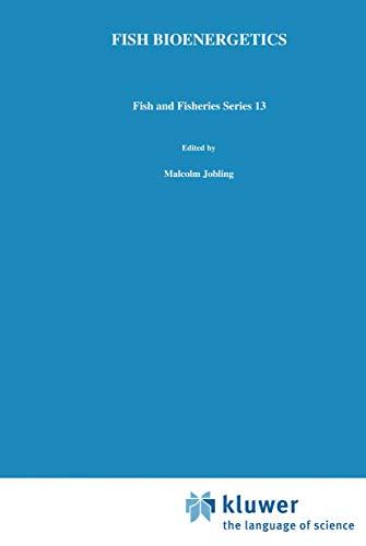 Fish Bioenergetics (Fish & Fisheries Series: 13): M. Jobling