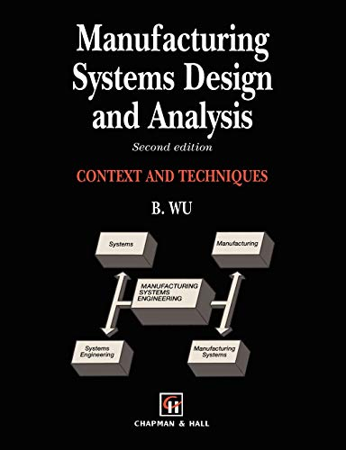 9780412581403: Manufacturing Systems Design and Analysis (Context and Techniques)