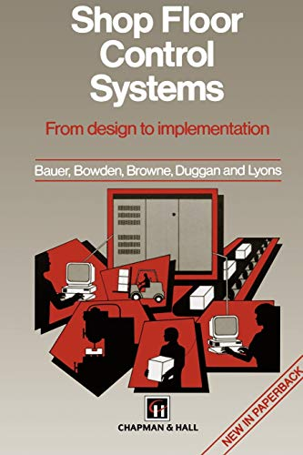 9780412581502: Shop Floor Control Systems: From design to implementation
