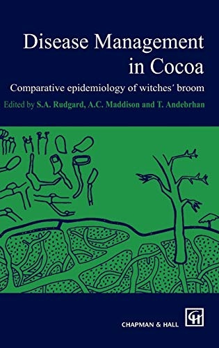 9780412581908: Disease Management in Cocoa: Comparative epidemiology of witches' broom