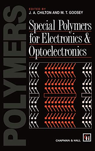 Special Polymers for Electronics and Optoelectronics: Chilton, J.A.; NEW,
