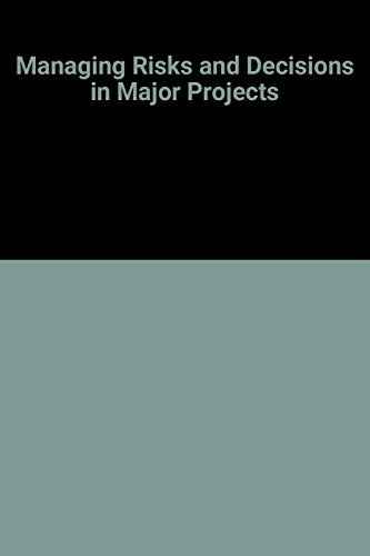 Managing Risks and Decisions in Major Projects: Chicken, J. C., Chicken, John C.
