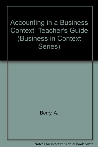 Accounting in a Business Context: Teacher's Guide (Business in Context Series)