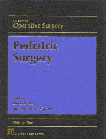 9780412591105: Rob & Smith's Operative Surgery: Pediatric Surgery, 5Ed (Rob & Smith's Operative Surgery Series)