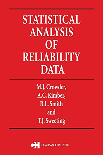Statistical Analysis of Reliability Data (Chapman & Hall/CRC Texts in Statistical Science) (0412594803) by Martin J. Crowder; Alan Kimber; T. Sweeting; R. Smith