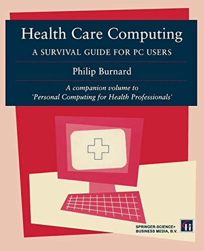 Health Care Computing: A Survival guide for PC users (0412605309) by Philip Burnard