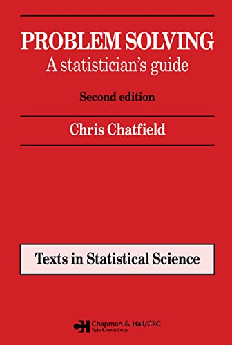 9780412606304: Problem Solving: A statistician's guide, Second edition (Chapman & Hall/CRC Texts in Statistical Science)