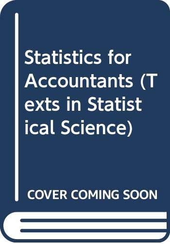 9780412611209: Statistics for Accountants (Texts in Statistical Science)