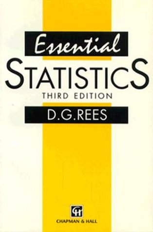 Essential Statistics, Third Edition: D.G. Rees