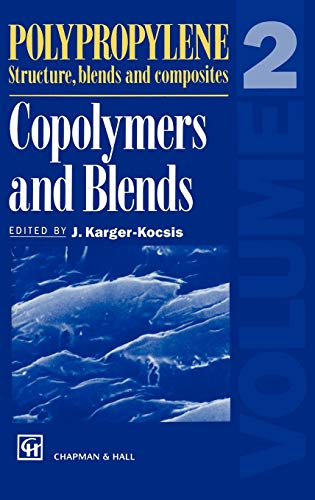 9780412614200: Polypropylene Structure, blends and Composites: Volume 2 Copolymers and Blends