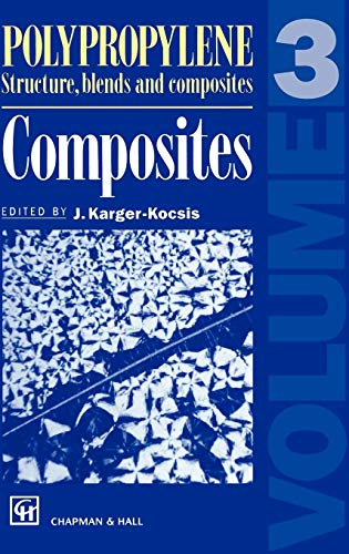 Polypropylene Structure, blends and Composites: J. Karger-Kocsis