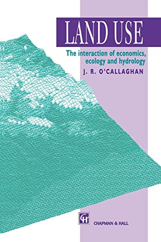 9780412617201: Land Use: The Interaction of Economics, Ecology and Hydrology